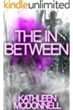 Paranormal: The In-Between: Haunting at Sacred Family Orphanage (Ghost Stories and Hauntings Mystery Romance Short Story) Fiction Tale of a Paranormal Researcher and Psychic by A New Free Life Books