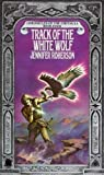 Track of the White Wolf (Chronicles of the Cheysuli, Book 4) (0886771935) by Roberson, Jennifer