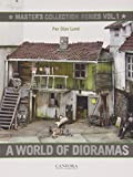 A World of Dioramas: Vol. 1: Master's Collection Series