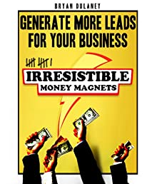 11 Irresistible Money Magnets To Generate More Leads For Your Business (Perfect Funnel System)
