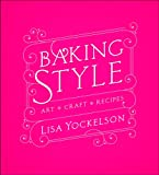 Baking Style: Art Craft Recipes (0470437022) by Yockelson, Lisa