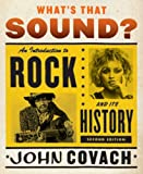 Whats That Sound?: An Introduction to Rock and Its History (Second Edition)