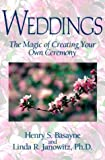 img - for Weddings: The Magic of Creating Your Own Ceremony by Henry S. Basayne (1999-06-04) book / textbook / text book
