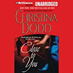Close to You: Lost Texas Hearts, Book 3 (       UNABRIDGED) by Christina Dodd Narrated by Natalie Ross