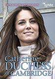 Catherine, Duchess of Cambridge (Extraordinary Women)