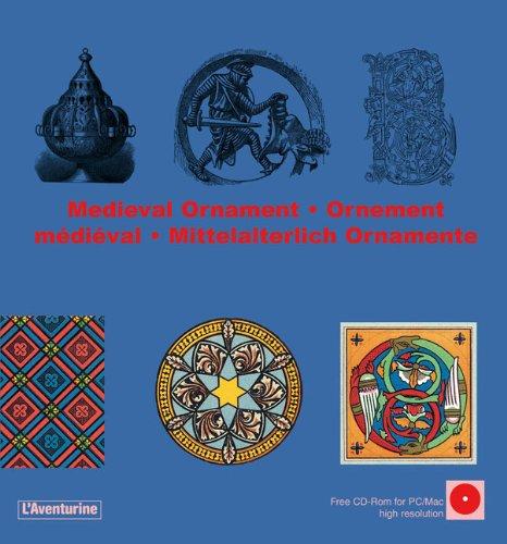 Medieval ornament ; Ornement médiéval ; Mittelalterlich Ornamente (1Cédérom)