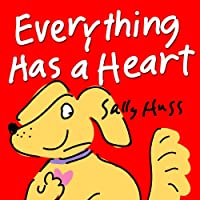 (FREE on 6/1) Children's Ebook: Everything Has A Heart by Sally Huss - http://eBooksHabit.com