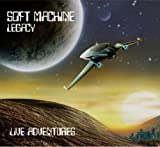 Live Adventures by Soft Machine Legacy (2010) Audio CD