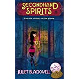 Secondhand Spirits: A Witchcraft Mystery ~ Juliet Blackwell