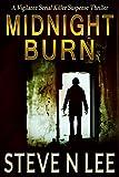 img - for Midnight Burn: A Vigilante Serial Killer Action Thriller (Angel of Darkness Suspense Thriller Series Book 4) book / textbook / text book