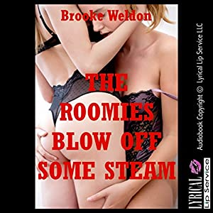 The Roomies Blow off Some Steam Audiobook