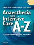 img - for Anaesthesia and Intensive Care A-Z: An Encyclopedia of Principles and Practice book / textbook / text book
