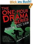 One-Hour Drama: Producing Episodic Te...