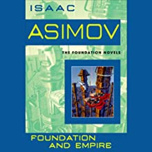 Foundation and Empire (       UNABRIDGED) by Isaac Asimov Narrated by Scott Brick