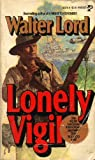 Lonely Vigil: Coastwatchers of the Solomons (0671821768) by Walter Lord