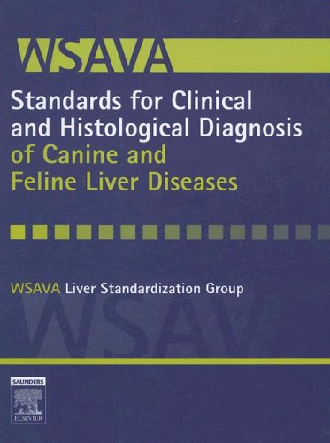 WSAVA Standards for Clinical and Histological Diagnosis of Canine and Feline Liv