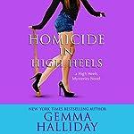 Homicide in High Heels   Gemma Halliday