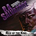 Rise of the King: Legend of Drizzt: Companions Codex, Book 2 Audiobook by R. A. Salvatore Narrated by Victor Bevine