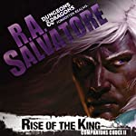 Rise of the King: Legend of Drizzt: Companions Codex, Book 2 | R. A. Salvatore