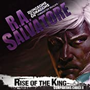 Rise of the King: Legend of Drizzt: Companions Codex, Book II | R. A. Salvatore