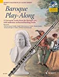 img - for BAROQUE PLAY ALONG FLUTE: 12 (TWELVE) WORKS FROM BAROQUE ERA BOOK/CD (Schott Master Play-Along) book / textbook / text book