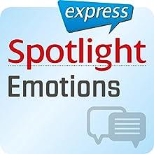 Spotlight express - Kommunikation: Wortschatz-Training Englisch - Emotionen und Gefühle (       ungekürzt) von div. Gesprochen von: div.