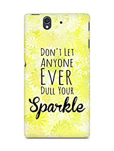 AMEZ dont let anyone dull your sparkle Back Cover For Sony Xperia Z