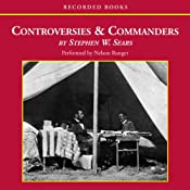 Controversies and Commanders: Dispatches from the Army of the Potomac | [Stephen Sears]