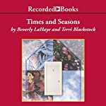 Times and Seasons (       UNABRIDGED) by Terri Blackstock, Beverly LaHaye Narrated by Ruth Ann Phimister