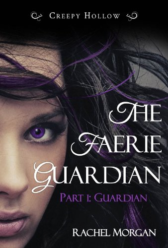 The Faerie Guardian, Part I: Guardian (Creepy Hollow)