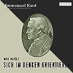 Was heißt: Sich im Denken orientieren | Immanuel Kant