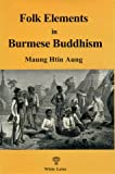 img - for Folk Elements in Burmese Buddhism book / textbook / text book