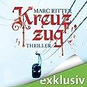 Kreuzzug Hörbuch von Marc Ritter Gesprochen von: Detlef Bierstedt