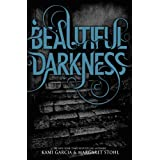 Beautiful Darkness (Beautiful Creatures) ~ Kami Garcia