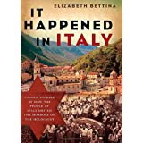 It Happened in Italy: Untold Stories of How the People of Italy Defied the Horrors of the Holocaustby Elizabeth Bettina