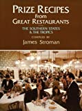 img - for Prize Recipes from Great Restaurants: The Southern States and the Tropics by Stroman, James (1999) Paperback book / textbook / text book
