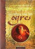 echange, troc Edouard Brasey - Le petit livre des ogres