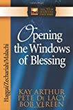 Opening the Windows of Blessing: Haggai, Zechariah, Malachi (The New Inductive Study Series) (0736901493) by Arthur, Kay