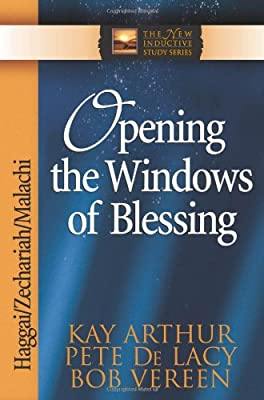 Opening the Windows of Blessing: Haggai Zechariah Malachi (The New Inductive Study Series)