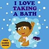 "Childrens Book: ""I Love Taking A Bath"" (Kids bedtime stories book for ages 2-6) (Bedtime stories childrens books collection, ebook 1)"