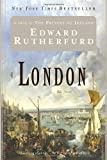 London: The Novel (0345455681) by Edward Rutherfurd