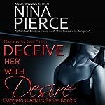 Deceive Her with Desire | Nina Pierce