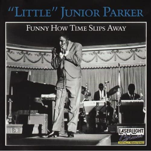 Funny How Time Slips Away mp3 album by Junior Parker