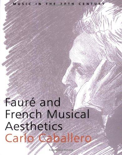 Faure and French Musical Aesthetics (Music in the Twentieth Century) [Caballero, Carlo] (Tapa Blanda)