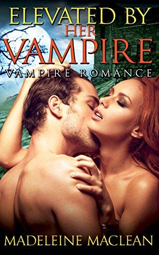 ROMANCE: Elevated by Her Vampire (BBW Vampire Romance, Paranormal Shifter BWWM Menage) PDF