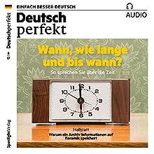 Deutsch perfekt Audio. 8/2017: Deutsch lernen Audio - Wann, wie lange und bis wann? Hörbuch von  Deutsch perfekt Redaktion Gesprochen von:  div.