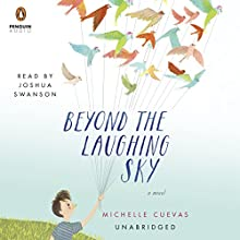 Beyond the Laughing Sky (       UNABRIDGED) by Michelle Cuevas Narrated by Joshua Swanson