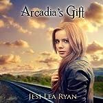 Arcadia's Gift: Arcadia Trilogy | Jesi Lea Ryan