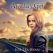 Arcadia's Gift: Arcadia Trilogy | [Jesi Lea Ryan]