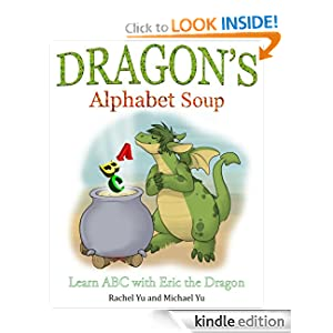 Dragon's Alphabet Soup: Learn ABCs with Eric the Dragon (A Children's Picture Book)